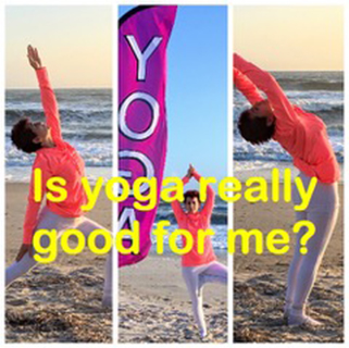 Is Yoga Really Good For Me?